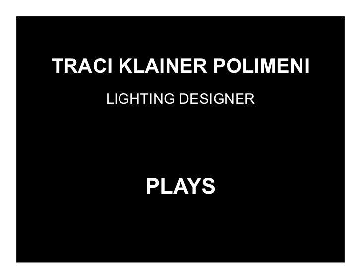 TRACI KLAINER POLIMENI    LIGHTING DESIGNER        PLAYS