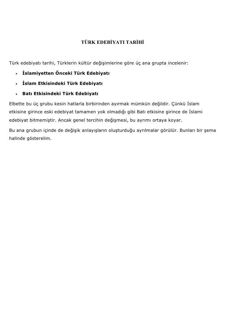 TÜRK EDEBĐYATI TARĐHĐ    Türk edebiyatı tarihi, Türklerin kültür değişimlerine göre üç ana grupta incelenir:     •   Đslam...