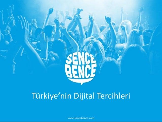 Türkiye'nin Dijital Tercihleri Türkiye'nin Dijital Tercihleri