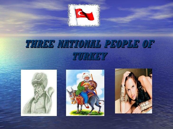 THREE NATIONAL PEOPLE OF TURKEY