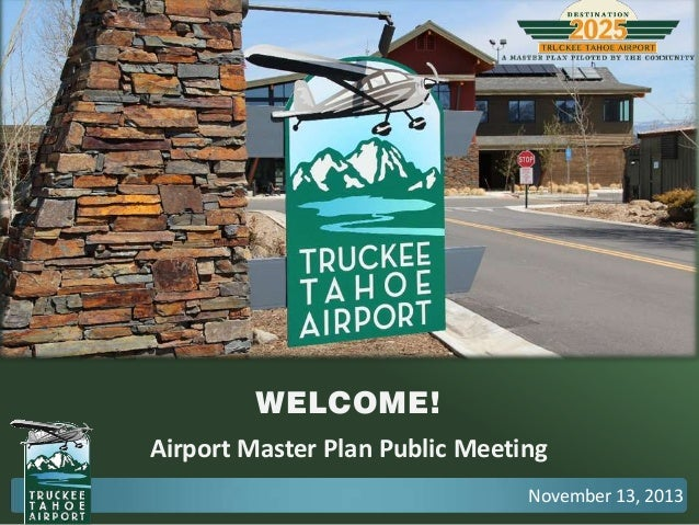 WELCOME! Airport Master Plan Public Meeting November 13, 2013