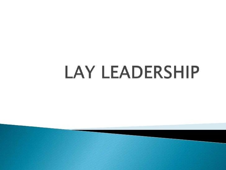 LAY LEADERSHIP<br />