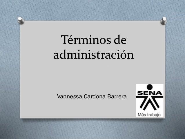 Términos de administración Vannessa Cardona Barrera
