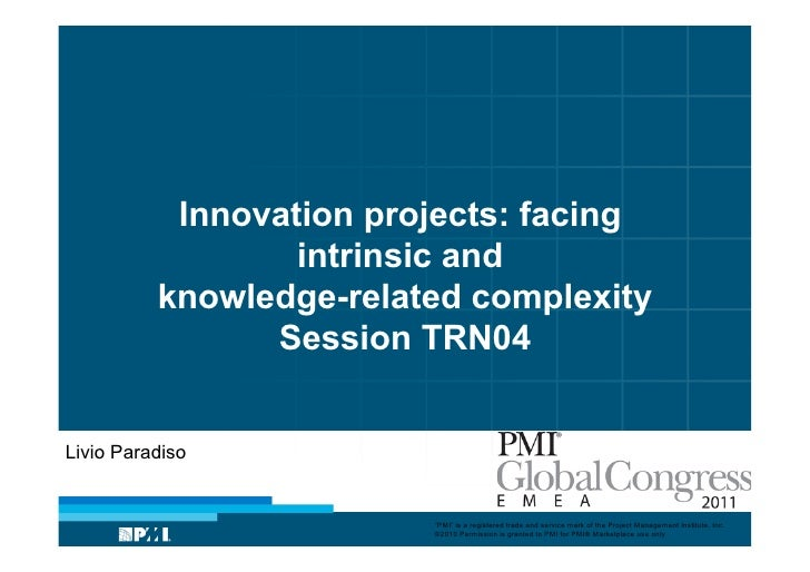 Innovation projects: facing                  intrinsic and          knowledge-related complexity                Session TR...