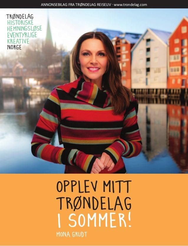 Annonsebilag fra Trøndelag Reiseliv · www.trondelag.com  opplev mitt trøndelag  i sommer! Mona grudt