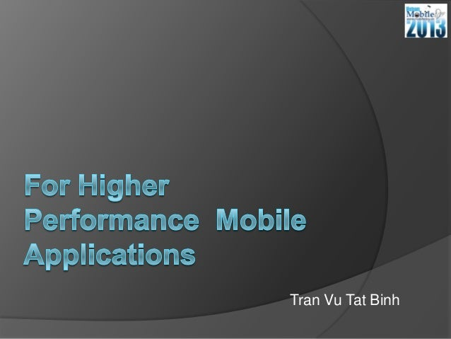 Vietnam Mobile Day 2013: For Higher Performance Mobile Applications