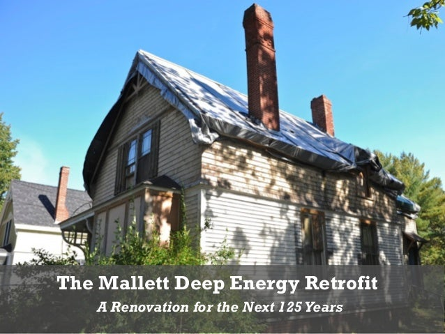 The Mallett Deep Energy Retrofit    A Renovation for the Next 125 Years