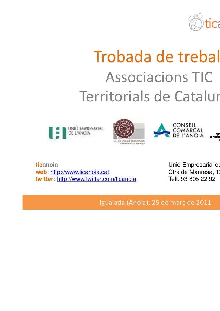 1ª Trobada de Treball   Associacions TIC Territorials de Catalunya
