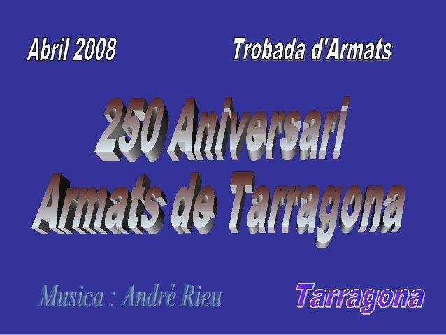 Acte final de la Trobada amb motiu del 250 Aniversari dels                    Armats de Tarragona.