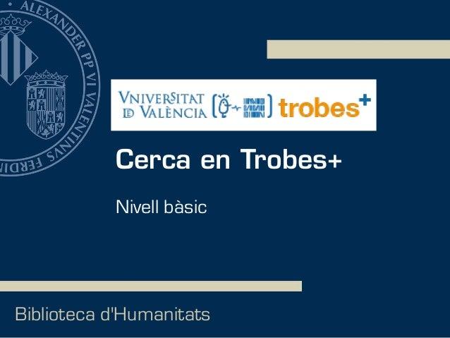 Cerca en Trobes+ Biblioteca d'Humanitats Nivell bàsic