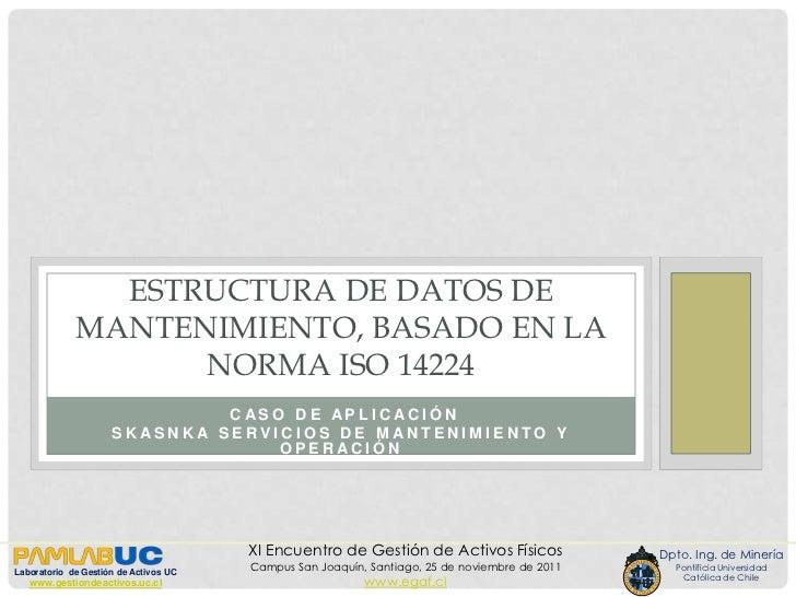ESTRUCTURA DE DATOS DE             MANTENIMIENTO, BASADO EN LA                   NORMA ISO 14224                          ...