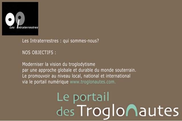 www.troglonautes.com, valorisation du monde souterrain et troglodytique