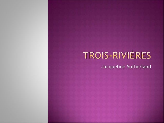 Trois rivières