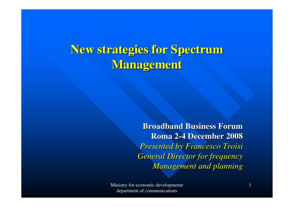 New strategies for Spectrum Management
