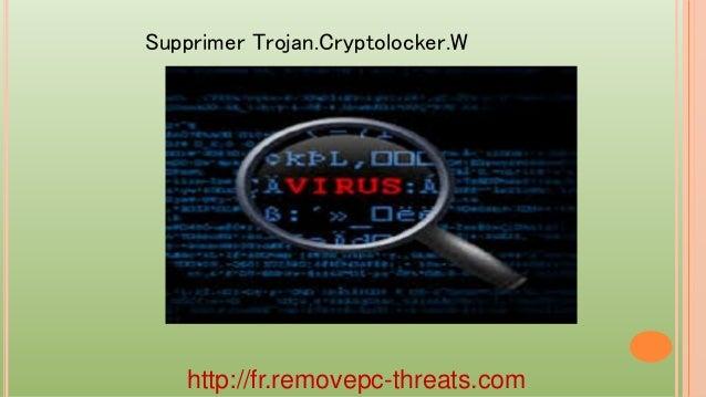 http://fr.removepc-threats.com Supprimer Trojan.Cryptolocker.W