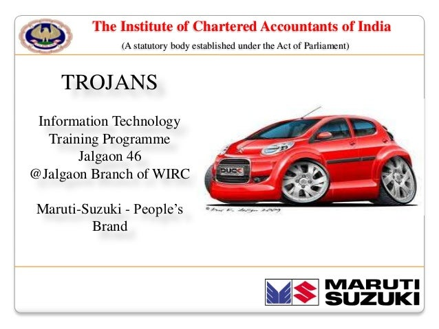The Institute of Chartered Accountants of India (A statutory body established under the Act of Parliament)  TROJANS Inform...