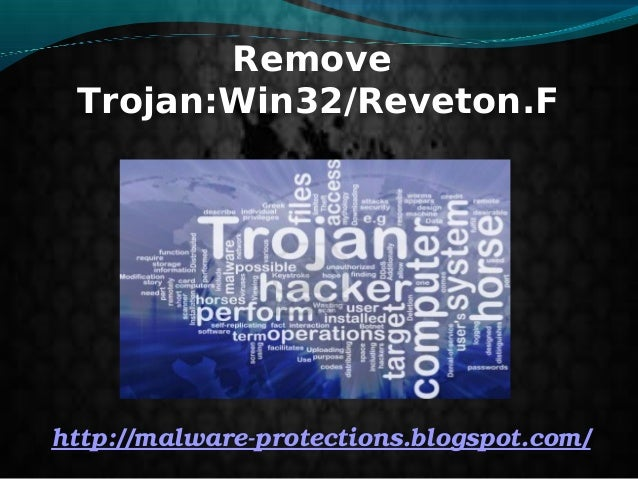 Remove Trojan:Win32/Reveton.F: How To safely get rid of Trojan:Win32/Reveton.F