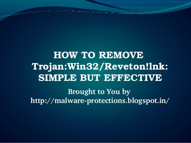 HOW TO REMOVE  Trojan:Win32/Reveton!lnk:  SIMPLE BUT EFFECTIVE          Brought to You by http://malware­protections.blogs...