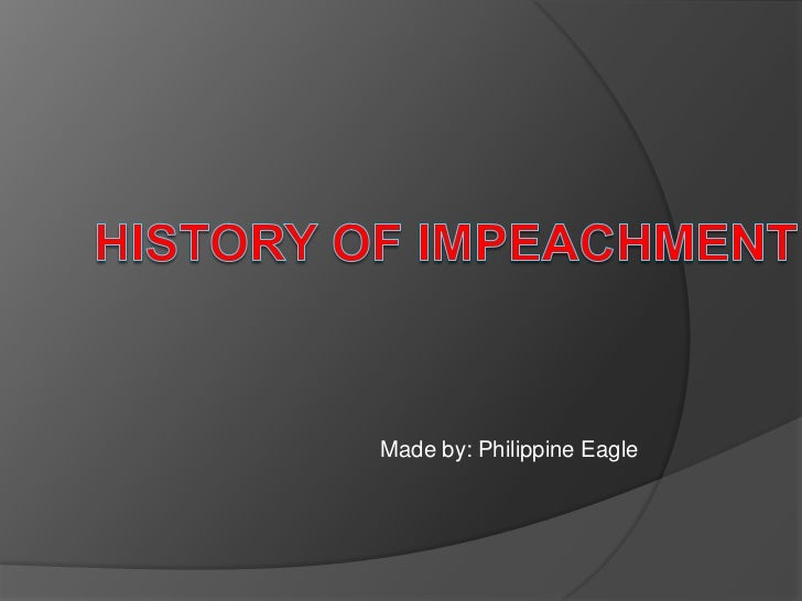History of Impeachment Power point by Malik Domato