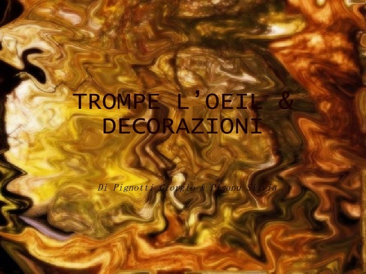 TROMPE L'OEIL & DECORAZIONI Di Pignotti Giorgio & Pisanu Silvia