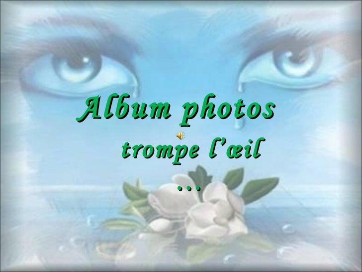 Album photos  trompe l'œil …