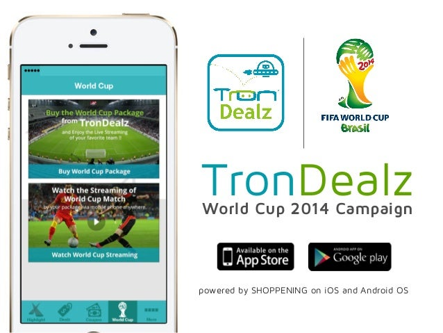 World Cup 2014 Campaign TronDealz powered by SHOPPENING on iOS and Android OS
