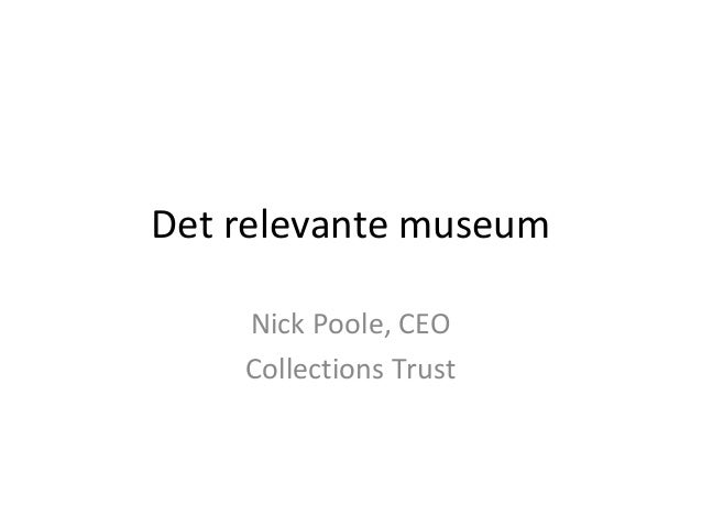 Det relevante museum Nick Poole, CEO Collections Trust