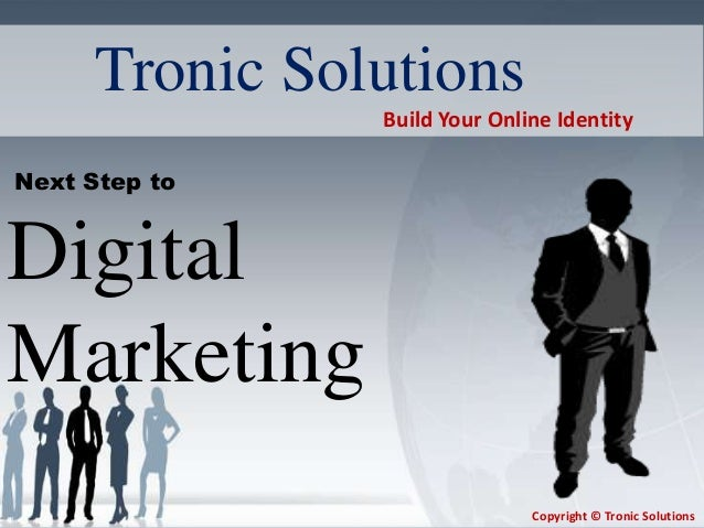 Tronic Solutions: Next Step to Digital Marketing