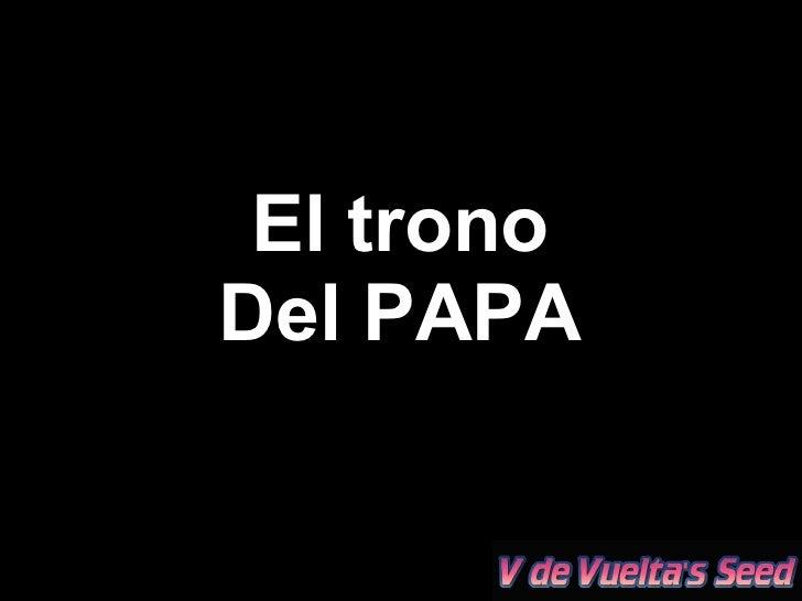 El trono Del PAPA