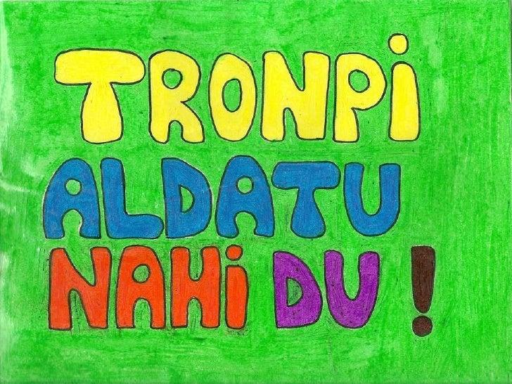 """Ipuina """"Tronpi aldatu nahi du"""""""