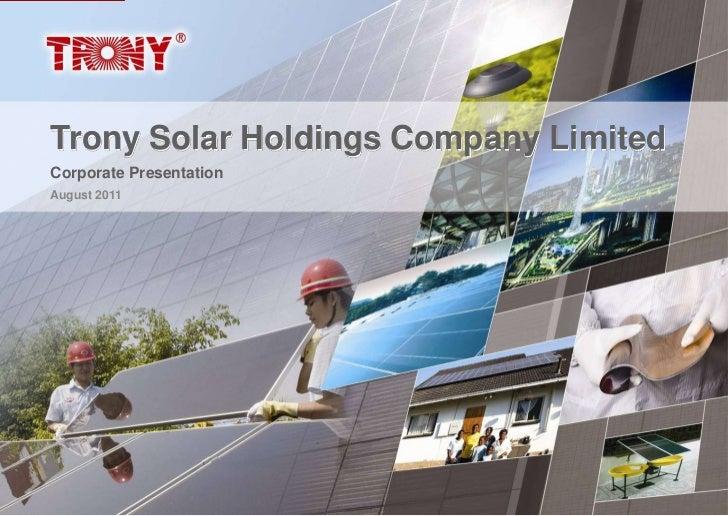 Trony Solar Holdings Company LimitedCorporate PresentationAugust 2011