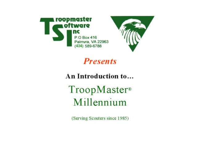 TroopMaster Millennium is licensed software developed by TROOPMASTER SOFTWARE INC and is compatible with BSA's ScoutNET 20...