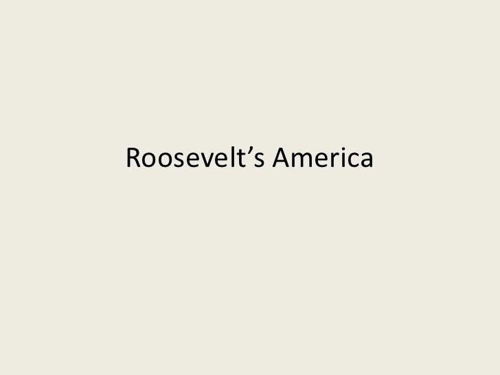 T Roosevelt's America