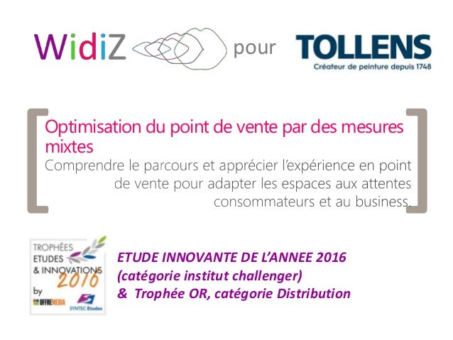 1 [ ] pour Optimisation du point de vente par des mesures mixtes ETUDE INNOVANTE DE L'ANNEE 2016 (catégorie institut chall...