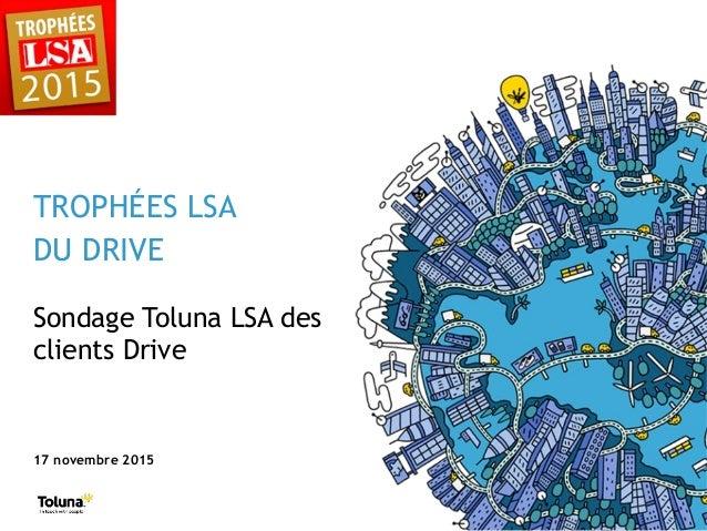 Sondage Toluna LSA des clients Drive TROPHÉES LSA DU DRIVE 17 novembre 2015