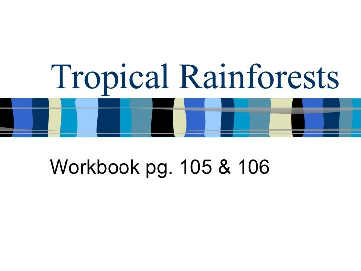 Tropical Rainforests Workbook pg. 105 & 106