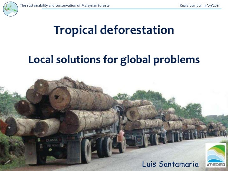 The sustainability and conservation of Malaysian forests            Kuala Lumpur 14/09/2011                     Tropical d...