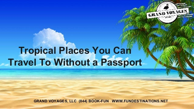 Tropical places to go without a passport for Tropical places to travel