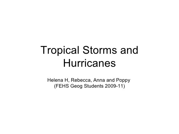 Tropical Storms and Hurricanes Helena H, Rebecca, Anna and Poppy  (FEHS Geog Students 2009-11)