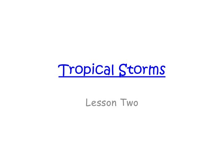 Tropical storms lesson 2
