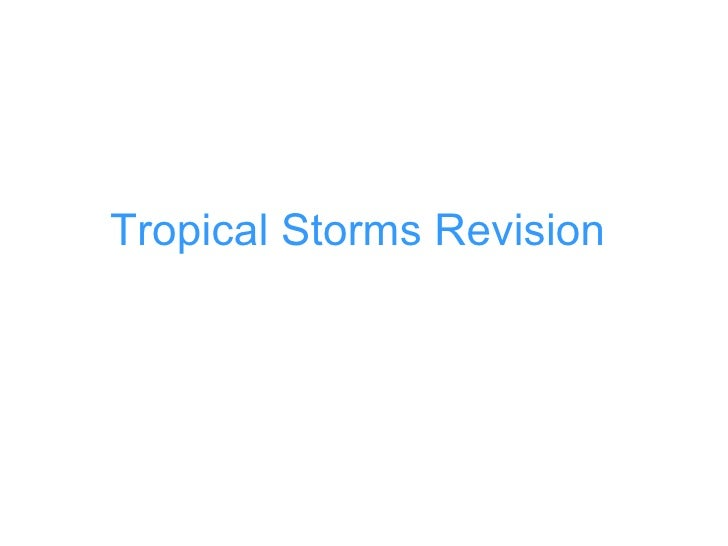 Tropical Storms Revision