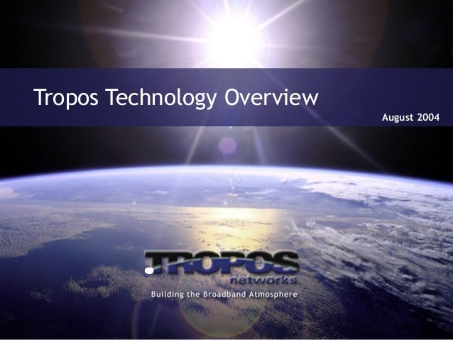 Tropos Technology Overview August 2004
