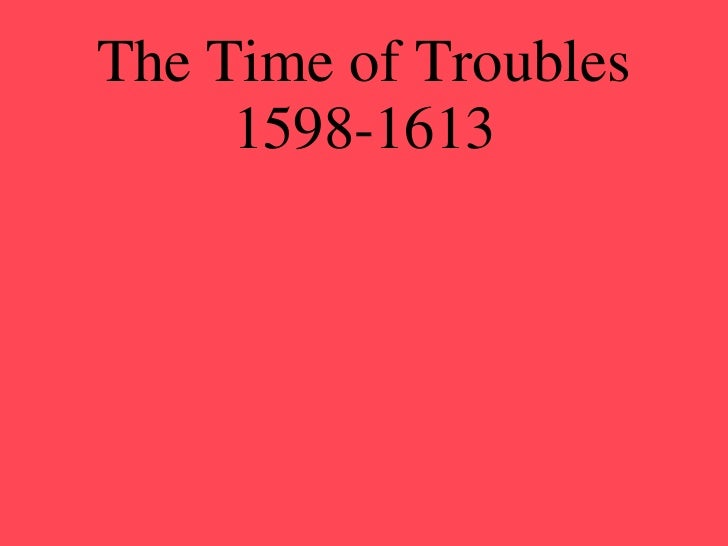 The Time of Troubles 1598-1613