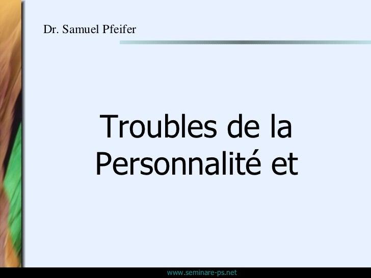Troubles de la Personnalité et Dr. Samuel Pfeifer