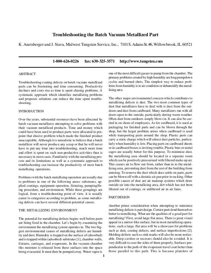 Troubleshooting the Batch Vacuum Metallized PartK. Anetsberger and J. Stava, Midwest Tungsten Service, Inc., 7101 S. Adams...