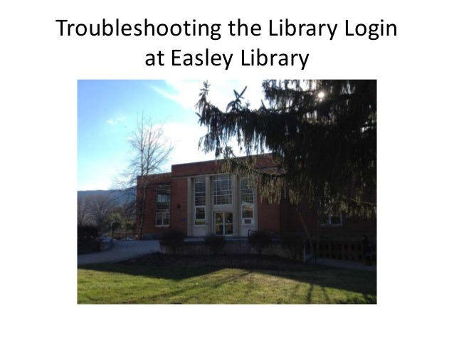 Troubleshooting the Library Login at Easley Library