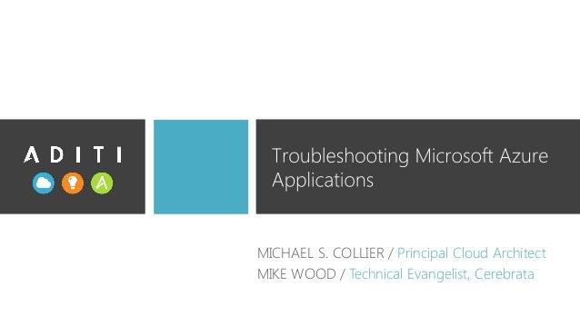 MICHAEL S. COLLIER / Principal Cloud Architect MIKE WOOD / Technical Evangelist, Cerebrata