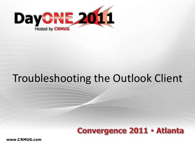 www.CRMUG.com Troubleshooting the Outlook Client