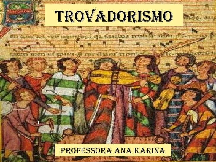 TROVADORISMO1    PROfeSSORA AnA KARInA