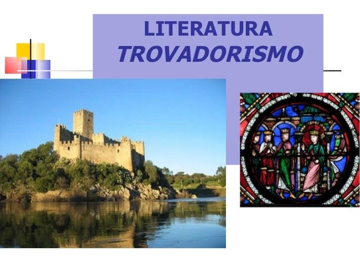 LITERATURA TROVADORISMO